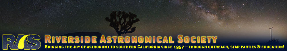 Riverside Astronomical Society—Outreach, star parties, dark sky site, and you!
